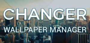 Changer – Wallpaper Manager