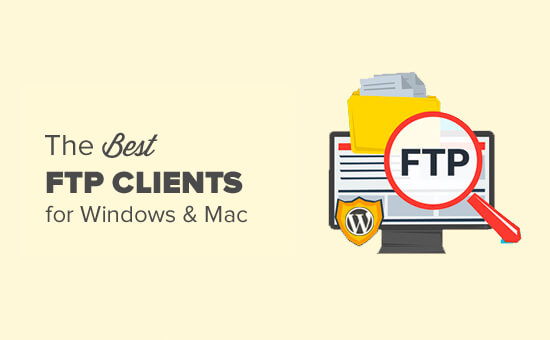 Top 10 Best FTP Clients for Mac and Windows in 2021