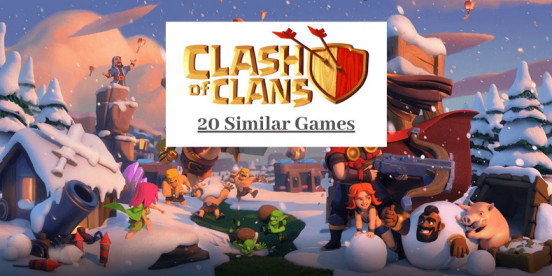 20 Games Like Clash of Clans for Android, iOS, Mac PC 2021