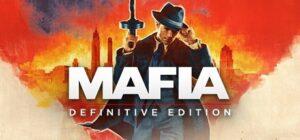 Mafia . Definitive Edition